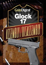 Gun digest glock assembly/disassembly instructions cover image