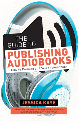 Cover image for The Guide to Publishing Audiobooks