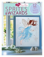 I love cross stitch sprites & wizards : 12 spell binding designs cover image