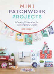 Mini Patchwork Projects