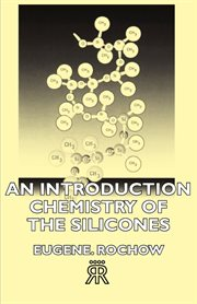 Introduction Chemistry of the Silicones