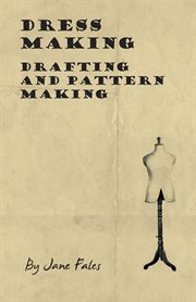 Dress Making - Drafting and Pattern Making
