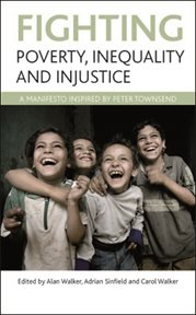 Fighting poverty, inequality and injustice: a manifesto inspired by Peter Townsend cover image
