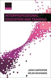 Interprofessional Education and Training