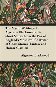 The mystic writings of algernon blackwood cover image