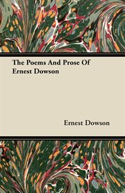 The poems and prose of Ernest Dowson cover image