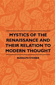 Mystics Of The Renaissance And Their Relation To Modern Thought - Including Meister Eckhart