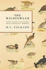 Wildfowler - A Treatise on Fowling