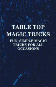 Table Top Magic Tricks - Fun