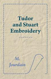 Tudor and Stuart Embroidery