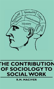 The Contribution of Sociology to Social Work