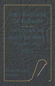 Language of Fashion Dictionary and Digest of Fabric
