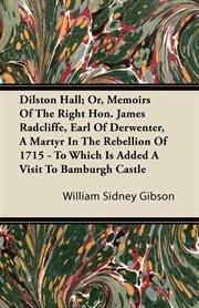 Dilston Hall; Or