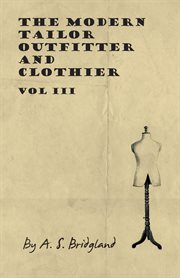 Modern Tailor Outfitter and Clothier - Vol III