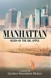 Manhattan : seeds of the big apple cover image