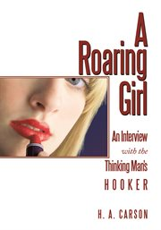 Roaring girl : an interview with the thinking man's hooker cover image