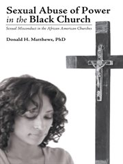 Sexual Abuse of Power in the Black Church