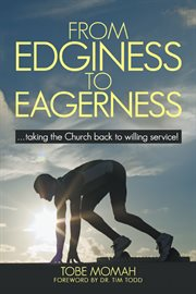 From edginess to eagerness. Taking the Church Back to Willing Service! cover image