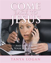 Come Back to Jesus