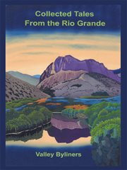 Collected Tales From the Rio Grande