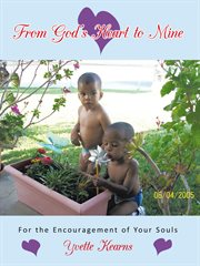 From god's heart to mine. For the Encouragement of Your Souls cover image