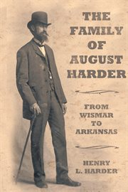 Family of August Harder : from Wismar to Arkansas cover image