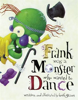 Cover image for Frank Was a Monster Who Wanted to Dance