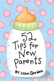 52 Tips For New Parents