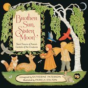Brother Sun, Sister Moon: Saint Francis of Assisi's Canticle of the creatures cover image