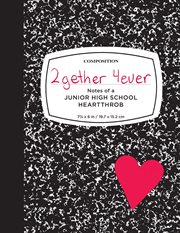 2gether 4ever: notes of a junior high school heartthrob cover image