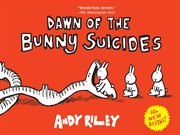 Dawn of the bunny suicides cover image