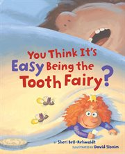 You think it's easy being the tooth fairy? cover image