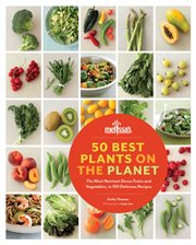 50 best plants on the planet: the most nutrient-dense fruits and vegetables, in 150 recipes cover image