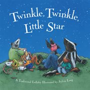 Twinkle, twinkle, little star: a traditional lullaby cover image