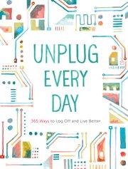 Unplug Every Day