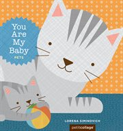 You are my baby : Pets cover image