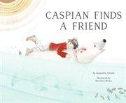 Caspian finds a friend cover image