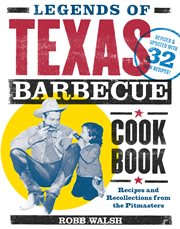The legends of Texas barbecue cook book: recipes and recollections from the pit bosses cover image
