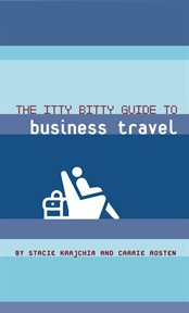 The Itty Bitty Guide To Business Travel