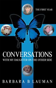 Conversations with my daughter on the other side : the first year cover image