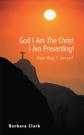 Cover image for God I Am the Christ I Am Presenting!
