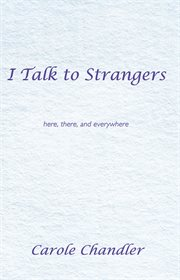 I talk to strangers. Here, There, and Everywhere cover image