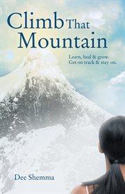 Climb That Mountain