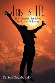 This is it!. The Ultimate Handbook for Successful Living cover image