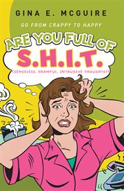 Are You Full of S.h.i.t.(senseless, Harmful, Intrusive Thoughts)?
