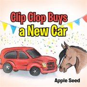 Clip Clop Buys A New Car