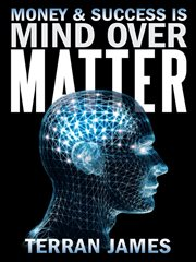 Money and success is mind over matter cover image