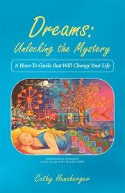 Dreams: Unlocking The Mystery