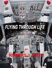 Flying through life cover image