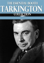 The essential booth tarkington collection cover image